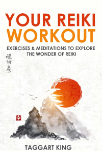 your reiki workout: exercises and meditations to explore the wonder of reiki