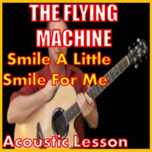 Learn to play Smile A Little Smile For Me by The Flying Machine | Movies and Videos | Educational