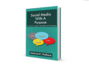 social media with a purpose: a guide for leaders, nonprofits, and churches