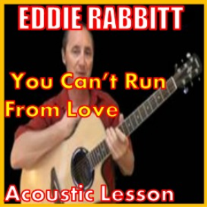 Learn to play You Can't Run From Love by Eddie Rabbit | Movies and Videos | Educational