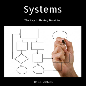 systems: key to having dominion