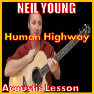 learn to play human highway by neil young
