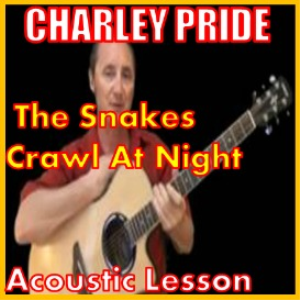 Learn to play The Snakes Crawl At Night by Charley Pride | Movies and Videos | Educational