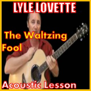 Learn to play The Waltzing Fool by Lyle Lovette   Movies and Videos   Educational