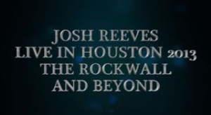 josh reeves live in houston the rockwall and beyond 2013 (2018 hd remaster