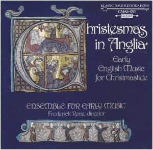 christesmas in anglia (early english music for christmastide)  ensemble for early music directed by frederick renz ?