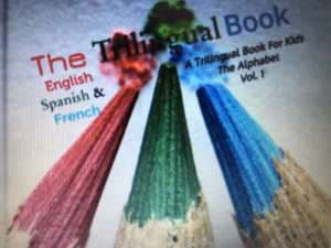 The Trilingual Book for Kids English, Spanish and French The Alphabet Vol.1 | eBooks | Education