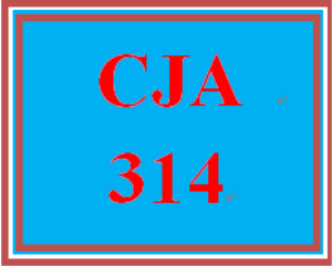CJA 314 Entire Course | eBooks | Education