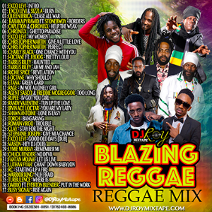 dj roy blazing reggae mix 2018