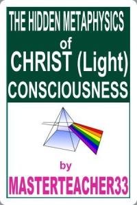 the hidden metaphysics of christ consciousness