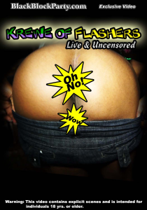 [SD] KREWE OF FLASHERS - LIVE & UNCENSORED (New Orleans LA) | Movies and Videos | Other