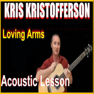 Learn to play Loving Arms by Kris Kristofferson | Movies and Videos | Educational
