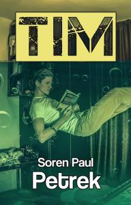 tim, by soren paul petrek