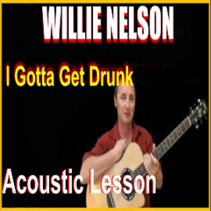 learn to play i gotta get drunk by willie nelson