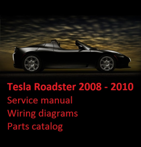 Tesla Roadster 2008-2010 Service Manual Wiring diagrams Parts Catalog | Documents and Forms | Manuals