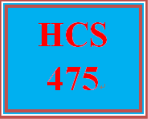 HCS 475 Entire Course | eBooks | Education