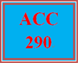 ACC 290 Entire Course | eBooks | Education
