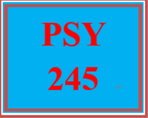 PSY 245 Entire Course | eBooks | Education