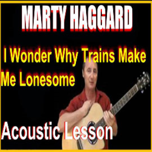 learn to play i wonder why trains make me lonesome by marty haggard