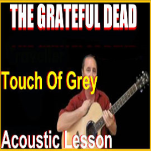 Learn to play Touch Of Grey by The Grateful Dead | Movies and Videos | Educational