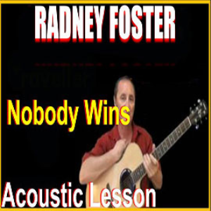 Learn to play Nobody Wins by Radney Foster | Movies and Videos | Educational