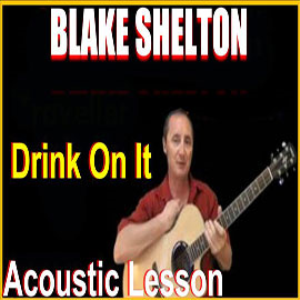 Learn to play Drink On It by Blake Shelton | Movies and Videos | Educational