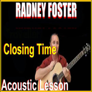 Learn to play Closing Time by Radney Foster | Movies and Videos | Educational