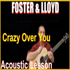 Learn to play Crazy Over You by Foster And Lloyd | Movies and Videos | Educational