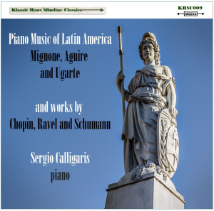 piano music of latin america and music of schumann, chopin and ravel - sergio calligaris, piano