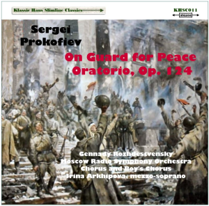 Prokofiev - On Guard For Peace - Oratorio, Op. 124 | Music | Classical