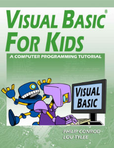 visual basic for kids: a step by step computer programming tutorial