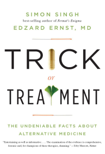 trick or treatment. the undeniable facts about alternative medicine