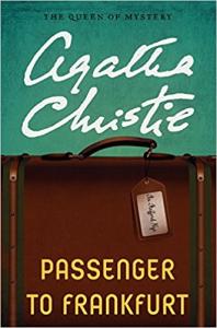 Agatha Christie: Passenger To Frankfurt | eBooks | Classics