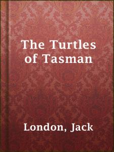 The Turtles of Tasman | eBooks | Classics