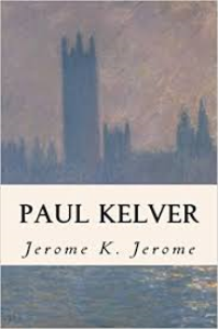 Paul Kelver, a Novel | eBooks | Classics