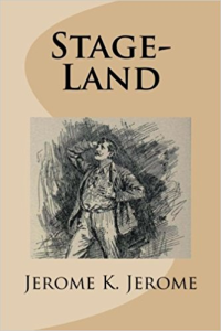 stage-land.  by jerome k. jerome
