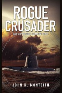 Monteith_Rogue-Submarine_3_Rogue-Crusader | eBooks | Literary Collections