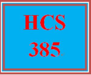 HCS 385 Entire Course | eBooks | Comic Books