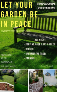 let your garden be in peace: simple guide
