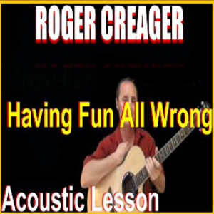 Learn to play Having Fun All Wrong by Roger Creager | Movies and Videos | Educational