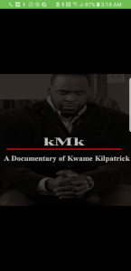 kmk a documentary of kwame kilpatrick