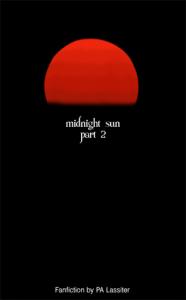 midnight sun, part ii