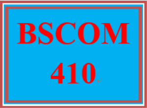 BSCOM 410 Entire Course | eBooks | Education