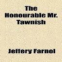 The Honourable Mr. Tawnish | eBooks | Classics