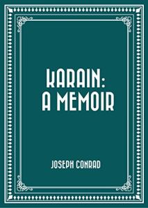 Karain: A Memoir Conrad Joseph | eBooks | Classics