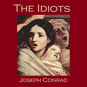 the idiots by joseph conrad