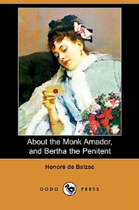 About The Monk Amador / Bertha The Penitent by Honoré de Balzac | eBooks | Classics
