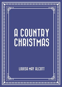 a country christmas by louisa may alcott