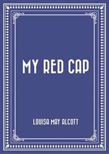 my red cap by louisa may alcott