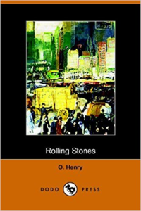 rolling stones by  o. henry